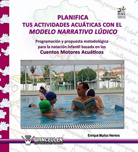 Planifica tus actividades acuáticas con al Modelo Narrativo Lúdico por Enrique Muñoz Herrera