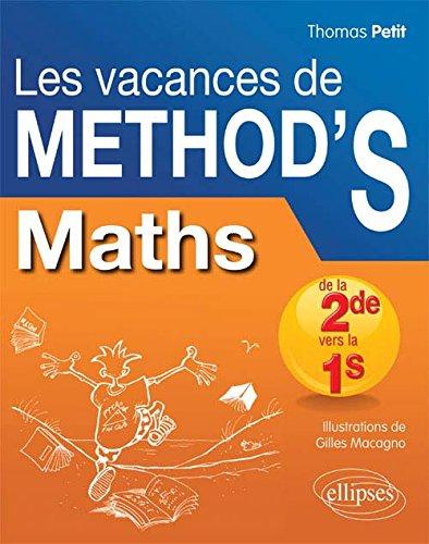 Les Vacances De Méthod'S Maths De La Seconde à La Première S- Cahier De Vacances