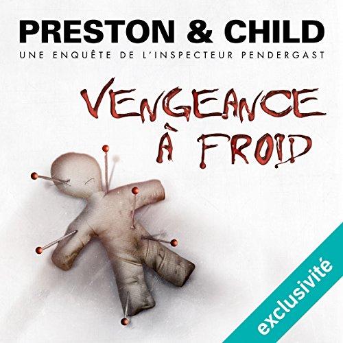 Vengeance à froid (Pendergast 11)