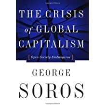 The Crisis Of Global Capitalism: Open Society Endangered