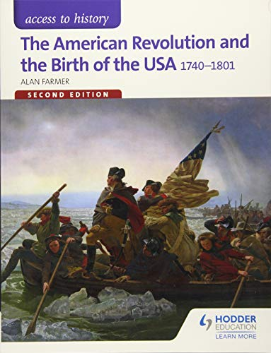 Access to History: The American Revolution and the Birth of the USA 1740-1801 Second Edition por Alan Farmer