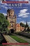 Hanse: 16 Städtebilder aus Sachsen-Anhalt (Kulturreisen in Sachsen-Anhalt, Band 6) - Matthias Puhle