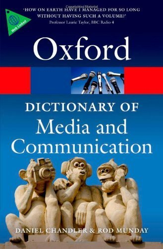 A Dictionary of Media and Communication (Oxford Paperback Reference) by Chandler, Daniel, Munday, Rod (2011) Paperback