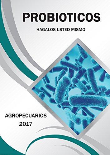 PROBIOTICOS: HAGALOS USTED MISMO (1) por Ibarra