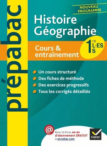 Histoire-Géographie 1re L, ES, S - Prépabac Cours & entraînement: Cours, méthodes et exercices - Première séries générales