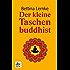 Der kleine Taschenbuddhist (dtv Ratgeber)
