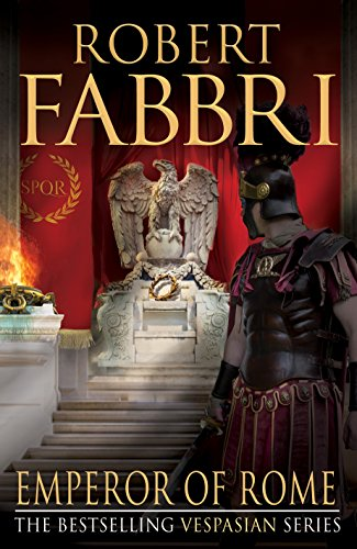 Emperor of Rome: The final, thrilling instalment in the epic Vespasian series from the bestselling author, Robert Fabbri (English Edition) por Robert Fabbri