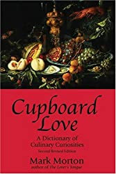Cupboard Love: A Dictionary of Culinary Curiosities