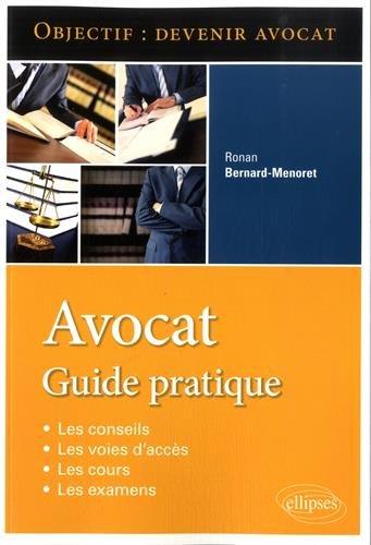 Objectif Devenir Avocat Guide Pratique par Ronan Bernard-Menoret
