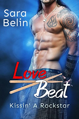 Love Beat: Kissin' a Rockstar von [Belin, Sara]