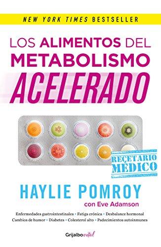 Los alimentos del metabolismo acelerado (Colección Vital): Recetario médico (Spanish Edition)