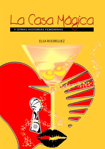La casa mágica y otras historias femeninas por Elsa Rodríguez