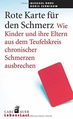 Rote Karte für den Schmerz: Wie Kinder und Eltern aus dem Teufelskreis chronischer Schmerzen ausbrechen (Rot-taschenbuch)