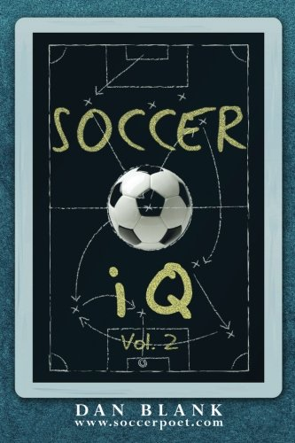Soccer iQ - Vol. 2: More of What Smart Players Do: Volume 2