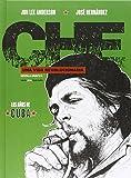 Che. Una vida revolucionaria: Los años de Cuba