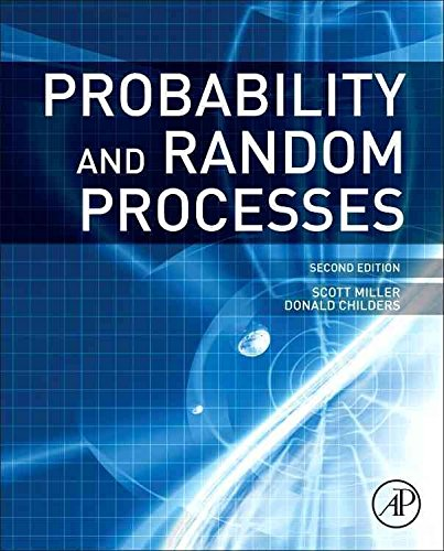 [(Probability and Random Processes : With Applications to Signal Processing and Communications)] [By (author) Scott Miller ] published on (February, 2012)