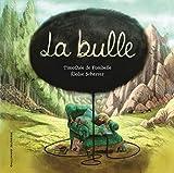 La bulle / De Timothée de Fombelle, Illustrations de Eloïse Scherrer   Fombelle, Timothée de (1973-....). Auteur
