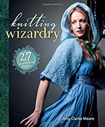 Knitting Wizardry: 27 Spellbinding Projects by Amy Clarke Moore (17-Oct-2014) Paperback
