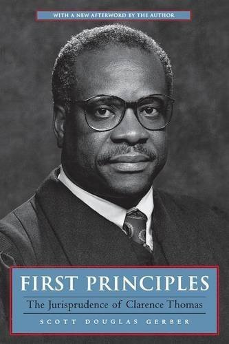 First Principles: The Jurisprudence of Clarence Thomas by Scott Douglas Gerber (2002-04-15)