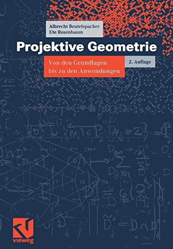 Vieweg Studium, Nr.41, Projektive Geometrie (vieweg studium; Aufbaukurs Mathematik, Band 41)