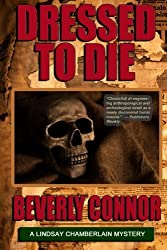 Dressed to Die (Lindsay Chamberlain) by Beverly Connor (2014-04-09)