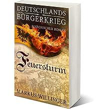 Feuersturm (Die Deutschlands Bürgerkriegs Saga 4) (German Edition)
