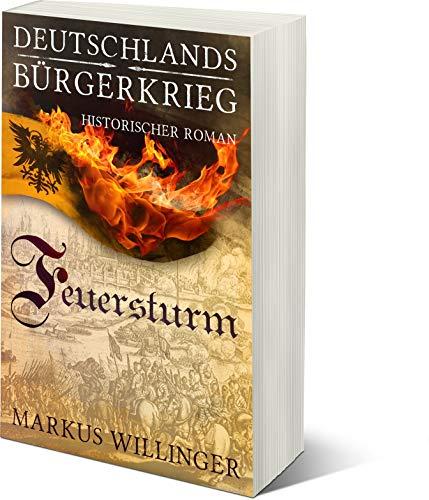 Feuersturm (Die Deutschlands Bürgerkriegs Saga 4)