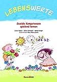 Lebenswerte: Soziale Kompetenzen spielend lernen