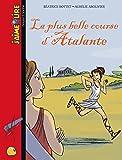Telecharger Livres LA PLUS BELLE COURSE D ATALANTE (PDF,EPUB,MOBI) gratuits en Francaise