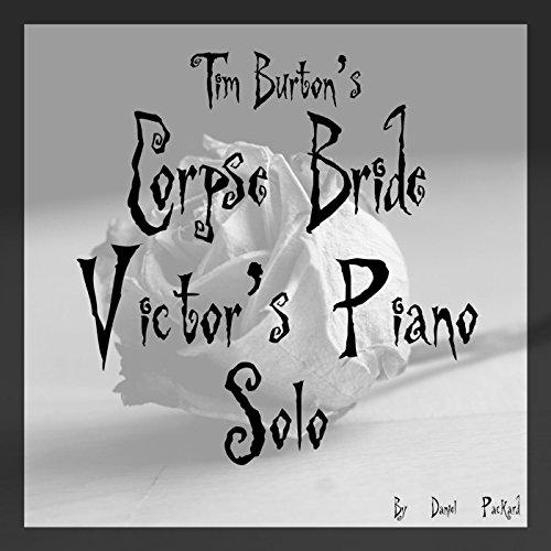 Tim Burton's Corpse Bride - Victor's Piano Solo (Bride, Corpse Victor)