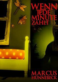 Wenn jede Minute zählt (Ein Peter-Stenzel-Thriller 1) von [Hünnebeck, Marcus]