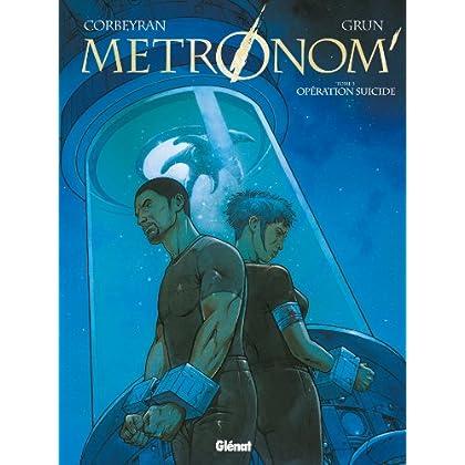 Metronom' - Tome 03 : Opération suicide