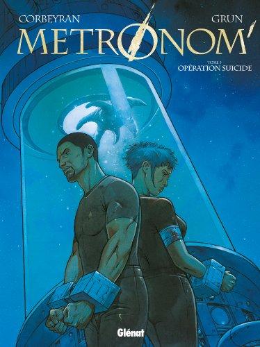Metronom' Tome 03 : Opération suicide (Métronom')