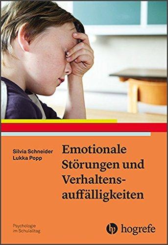 Emotionale Störungen und Verhaltensauffälligkeiten (Psychologie im Schulalltag)