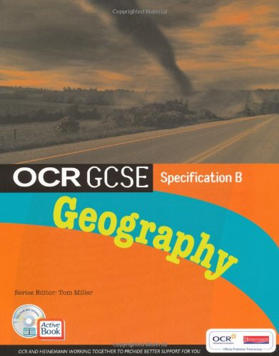 OCR GCSE Geography B: Student Book with ActiveBook CD-ROM (OCR GCSE Geography B 2008)