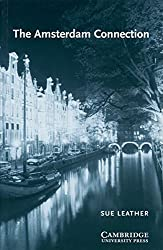 Cambridge English Readers. The Amsterdam Connection.