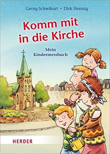 Komm mit in die Kirche: Mein Kindermessbuch
