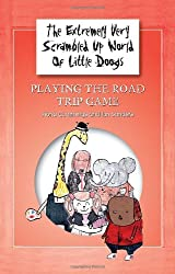 The Extremely Very Scrambled Up World of Little Doogs: Playing the Road Trip Game