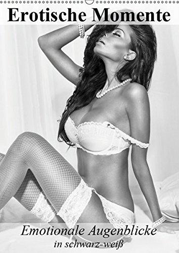 Erotische Momente. Emotionale Augenblicke in schwarz-weiß (Wandkalender 2019 DIN A2 hoch): Sinnliche Momente voller Erotik und Emotionen (Monatskalender, 14 Seiten ) (CALVENDO Menschen)