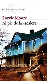 Al pie de la escalera par Lorrie Moore