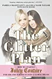 Glitter Plan, The : How we Started Juicy Couture for $200 and Turned it into a Global Brand