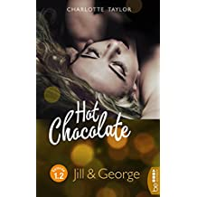 Hot Chocolate: Jill & George: Prickelnde Novelle - Episode 1.2 (L.A. Roommates)