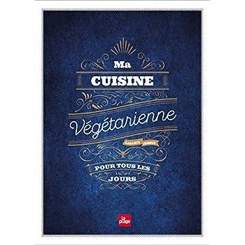 Ma cuisine végétarienne pour tous les jours - Edition Premium