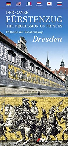 Der Ganze Fürstenzug Dresden - The Procession of Princes