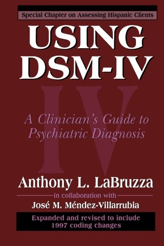 Using D.S.M.-IV: A Clinician's Guide to Psychiatric Diagnosis