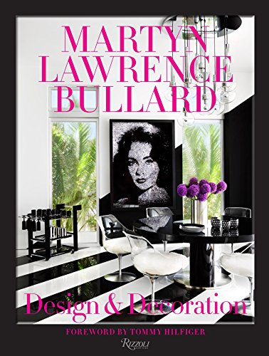 Martyn Lawrence Bullard: Design and Decoration: Design and Decoration por Martyn Lawrence Bullard