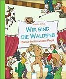 Wir sind die Waldens! Bühne frei für unsere Ponys