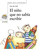 El niño que no sabía escribir (Primeros Lectores (1-5 Años) - Sopa De Cuentos)