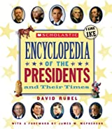 Scholastic Encyclopedia of the Presidents and Their Times by David Rubel (2013-01-01)
