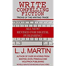 Write Compelling Fiction: How to write and sell your novel! (English Edition)